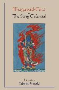 Bhagavad-Gita or The Song Celestial. Translated by Edwin Arnold