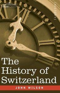 The History of Switzerland