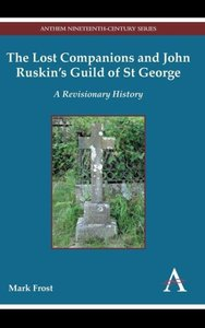 The Lost Companions and John Ruskin S Guild of St George
