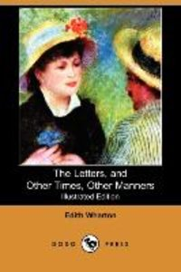 The Letters, and Other Times, Other Manners (Illustrated Edition
