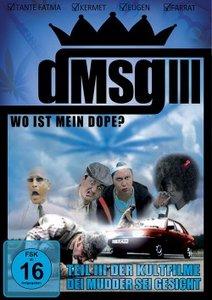DMSG (Dei Mudder sei Gesicht) III - Wo ist mein Dope?