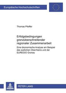 Erfolgsbedingungen grenzüberschreitender regionaler Zusammenarbe