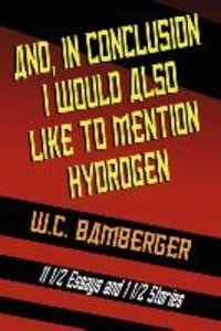 And, in Conclusion, I Would Also Like to Mention Hydrogen