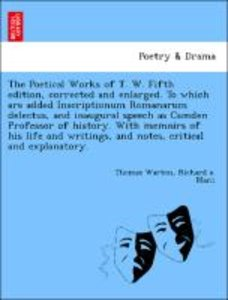 The Poetical Works of T. W. Fifth edition, corrected and enlarge