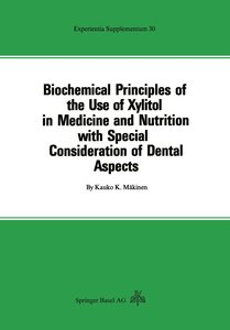 Biochemical Principles of the Use of Xylitol in Medicine and Nut