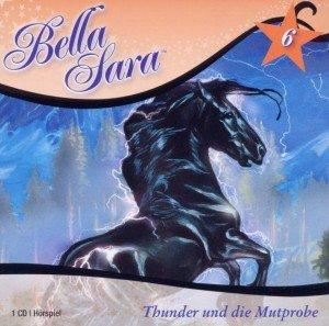 Bella Sara-Thunder Und Die Mutprobe Band 6