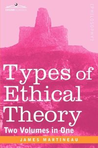 Types of Ethical Theory (Two Volumes in One)
