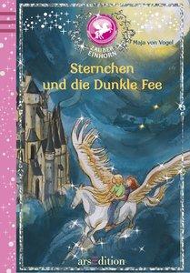 Zaubereinhorn - Sternchen und die Dunkle Fee