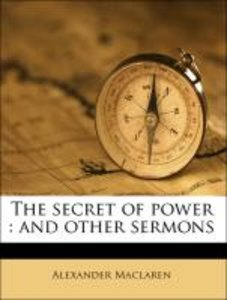 The secret of power : and other sermons