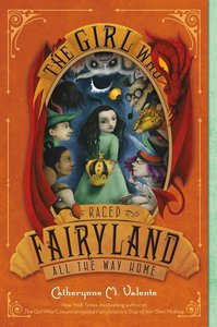 The Girl Who Raced Fairyland - All the Way Home