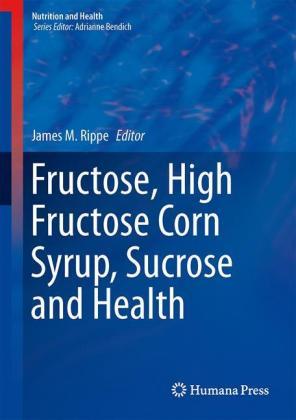 Fructose, High Fructose Corn Syrup, Sucrose and Health - zum Schließen ins Bild klicken
