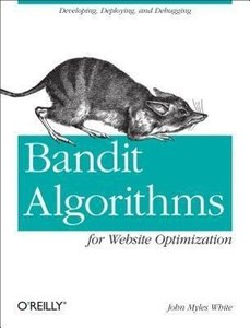 Bandit Algorithms for Website Optimization