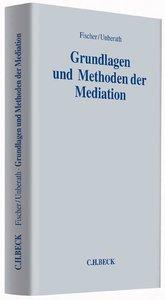 Grundlagen und Methoden der Mediation