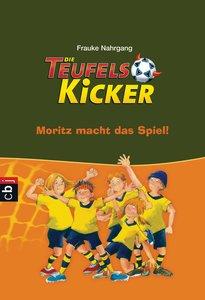 Die Teufelskicker 01 - Moritz macht das Spiel