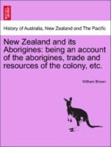 New Zealand and its Aborigines: being an account of the aborigin