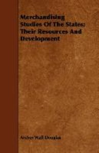 Merchandising Studies of the States; Their Resources and Develop