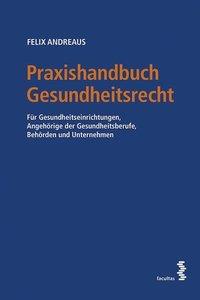 Praxishandbuch Gesundheitsrecht