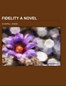 Fidelity A Novel