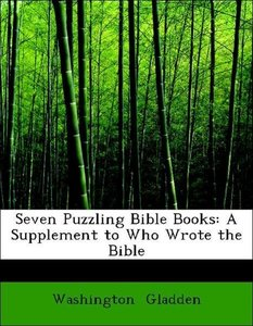 Seven Puzzling Bible Books: A Supplement to Who Wrote the Bible