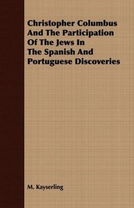 Christopher Columbus And The Participation Of The Jews In The Sp
