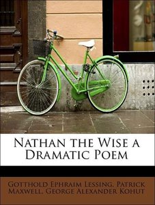 Nathan the Wise a Dramatic Poem