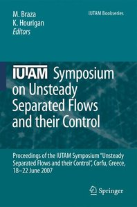 IUTAM Symposium on Unsteady Separated Flows and their Control