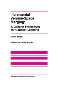 Incremental Version-Space Merging: A General Framework for Conce