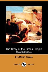 The Story of the Greek People (Illustrated Edition) (Dodo Press)