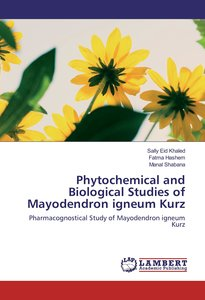 Phytochemical and Biological Studies of Mayodendron igneum Kurz