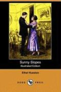 Sunny Slopes (Illustrated Edition) (Dodo Press)