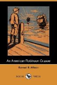An American Robinson Crusoe (Dodo Press)