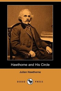 HAWTHORNE & HIS CIRCLE (DODO P