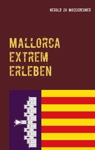 Mallorca extrem erleben