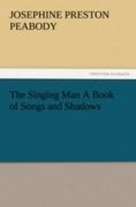The Singing Man A Book of Songs and Shadows