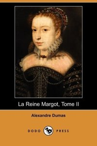 La Reine Margot, Tome II (Dodo Press)