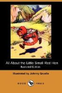 All about the Little Small Red Hen (Illustrated Edition) (Dodo P