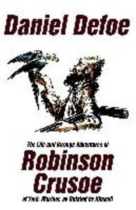 The Life and Strange Adventures of Robinson Crusoe, of York, Mar