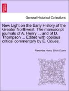 New Light on the Early History of the Greater Northwest. The man