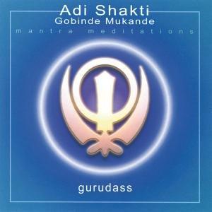 Adi Shakti & Gobinde Mukande