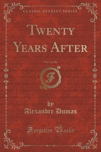 Twenty Years After, Vol. 1 of 30 (Classic Reprint)