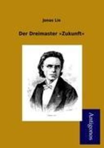 """Der Dreimaster """"Zukunft"""""""