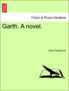 Garth. A novel. Vol. I.