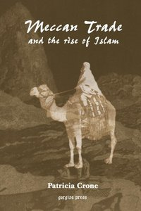 Meccan Trade and the Rise of Islam