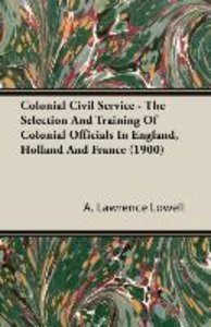 Colonial Civil Service - The Selection and Training of Colonial