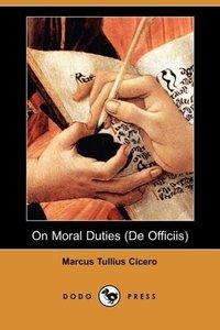 On Moral Duties (de Officiis) (Dodo Press)