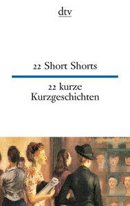 Zweiundzwanzig kurze Kurzgeschichten / Twentytwo Short Shorts
