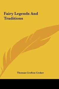 Fairy Legends And Traditions
