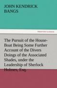 The Pursuit of the House-Boat Being Some Further Account of the