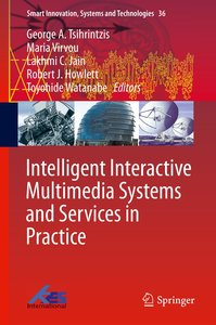 Intelligent Interactive Multimedia Systems and Services in Pract