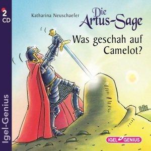 Die Artus-Sage - Was geschah auf Camelot?